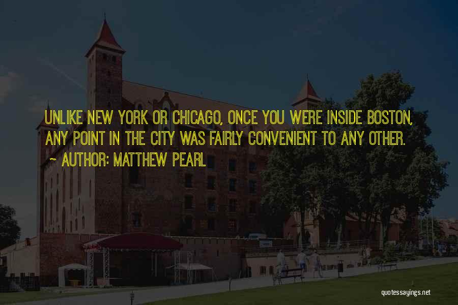 The City Chicago Quotes By Matthew Pearl