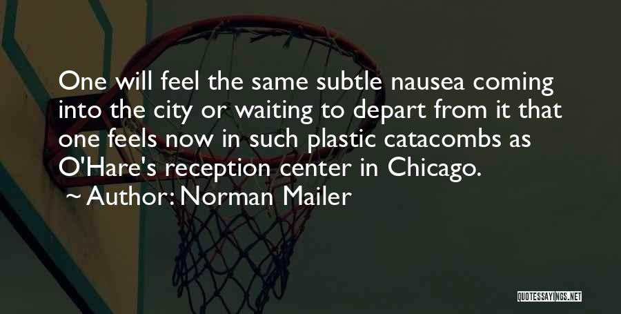 The City Chicago Quotes By Norman Mailer