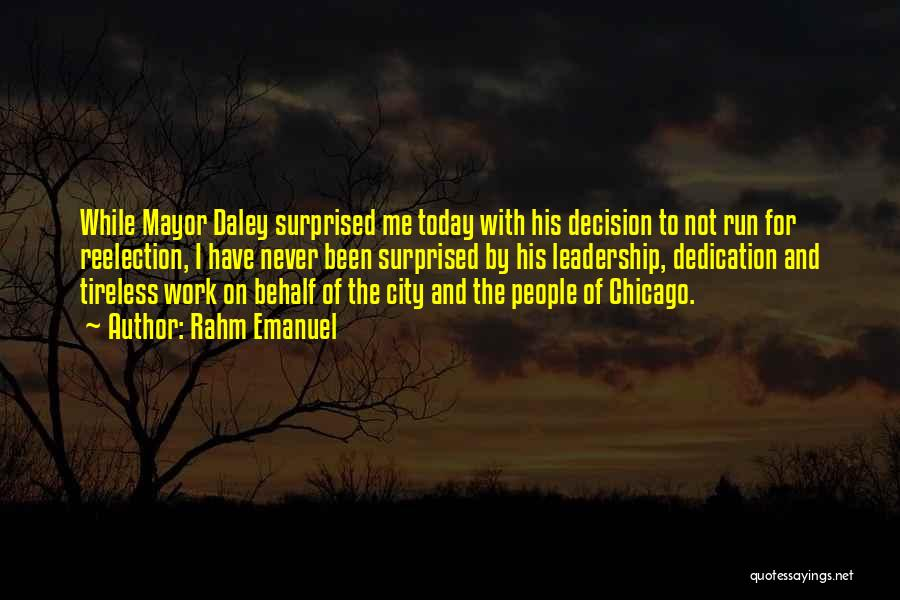 The City Chicago Quotes By Rahm Emanuel