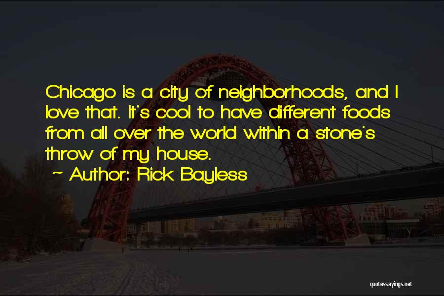 The City Chicago Quotes By Rick Bayless