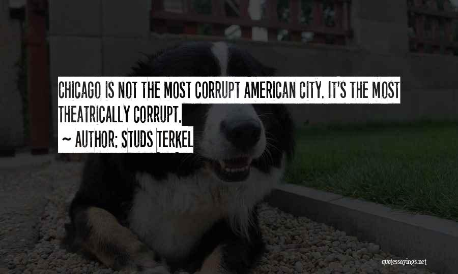 The City Chicago Quotes By Studs Terkel