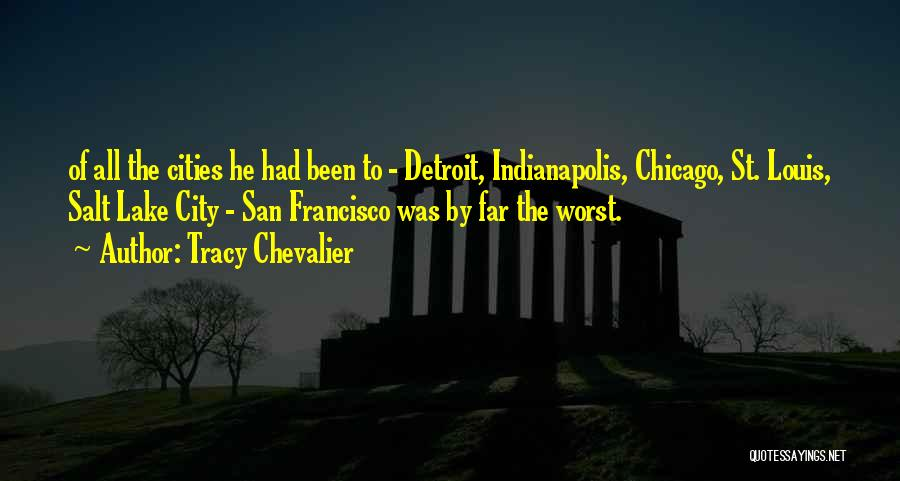 The City Chicago Quotes By Tracy Chevalier