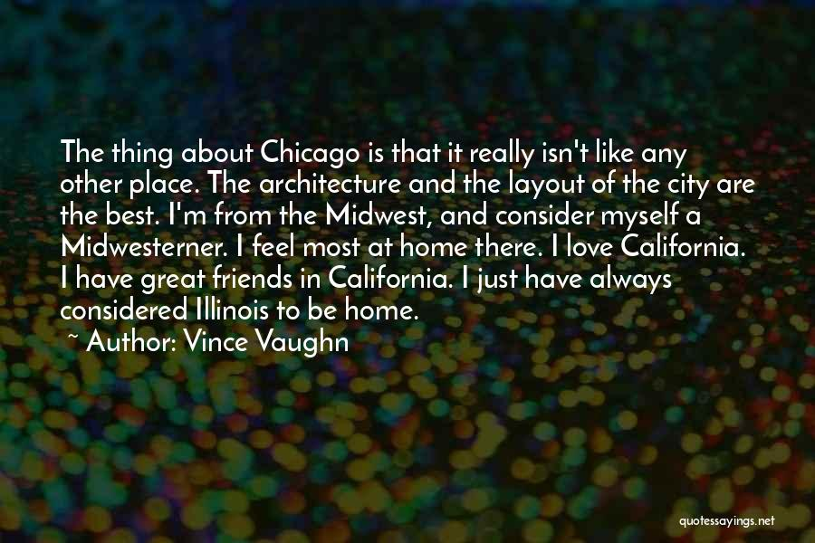 The City Chicago Quotes By Vince Vaughn