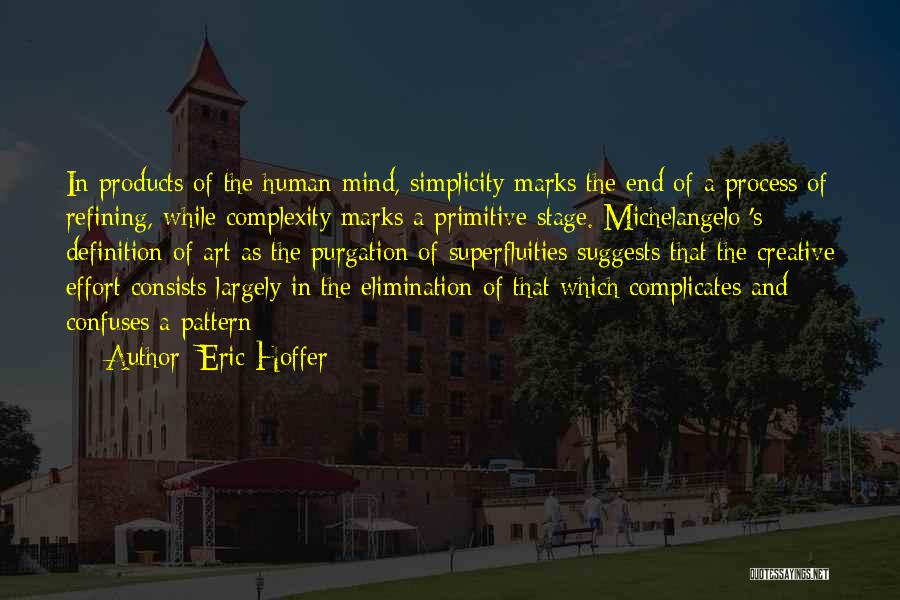 The Complexity Of The Human Mind Quotes By Eric Hoffer