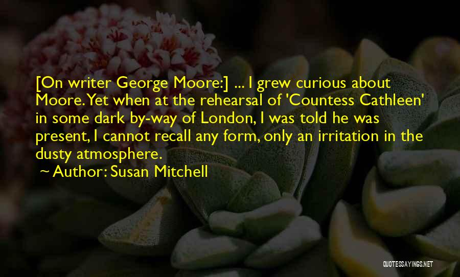 The Countess Cathleen Quotes By Susan Mitchell