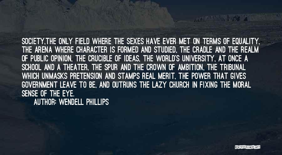 The Crucible Power Quotes By Wendell Phillips