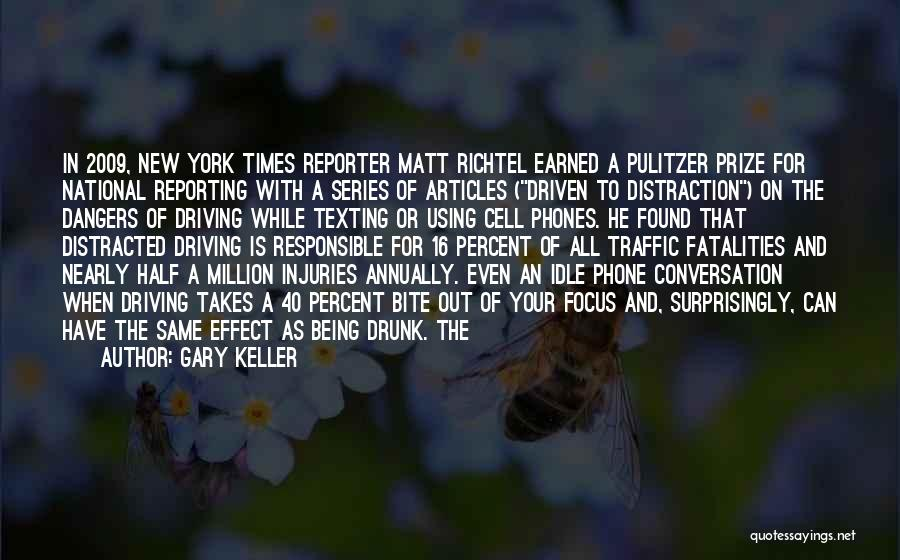 The Dangers Of Texting While Driving Quotes By Gary Keller