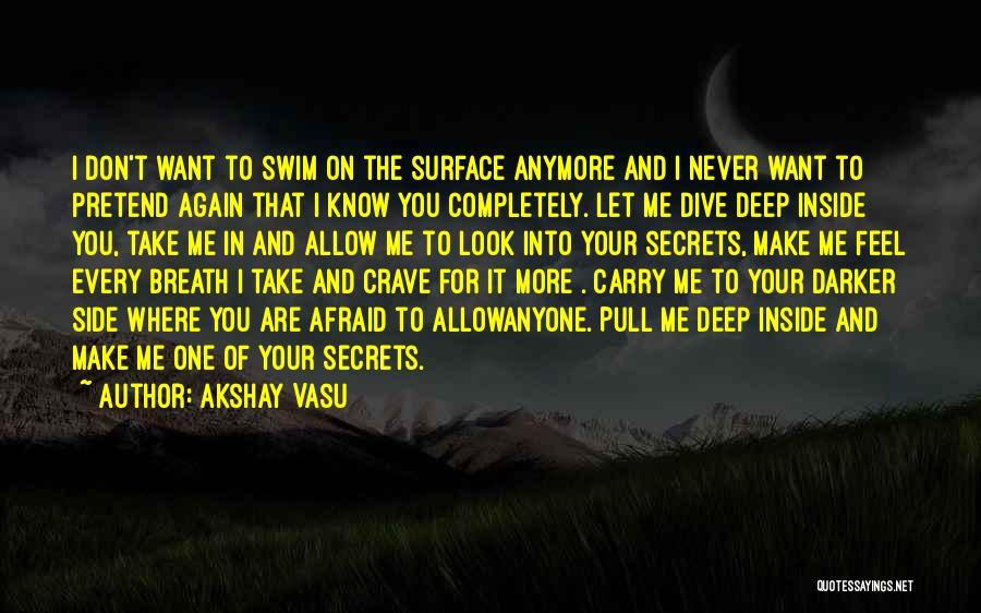 The Dark Side Of Love Quotes By Akshay Vasu