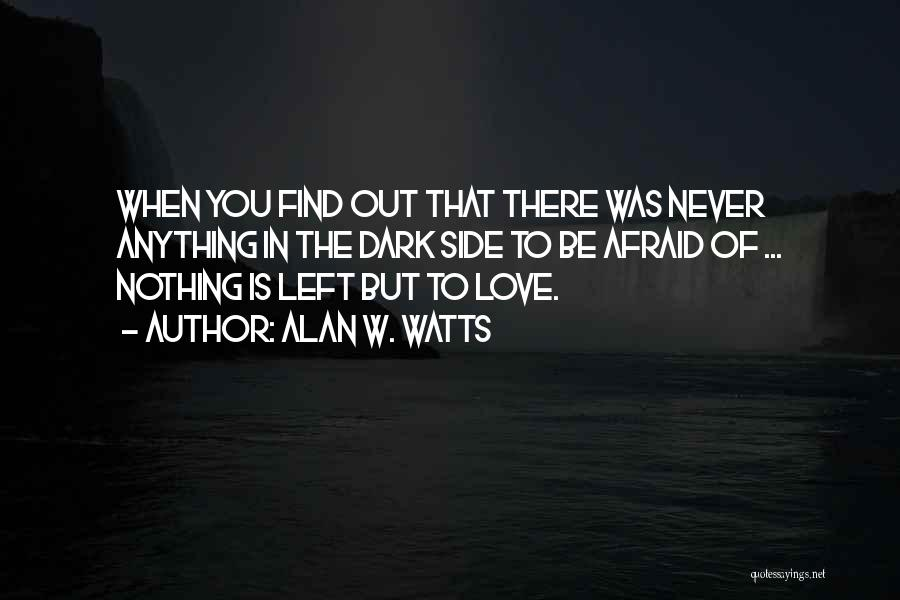 The Dark Side Of Love Quotes By Alan W. Watts