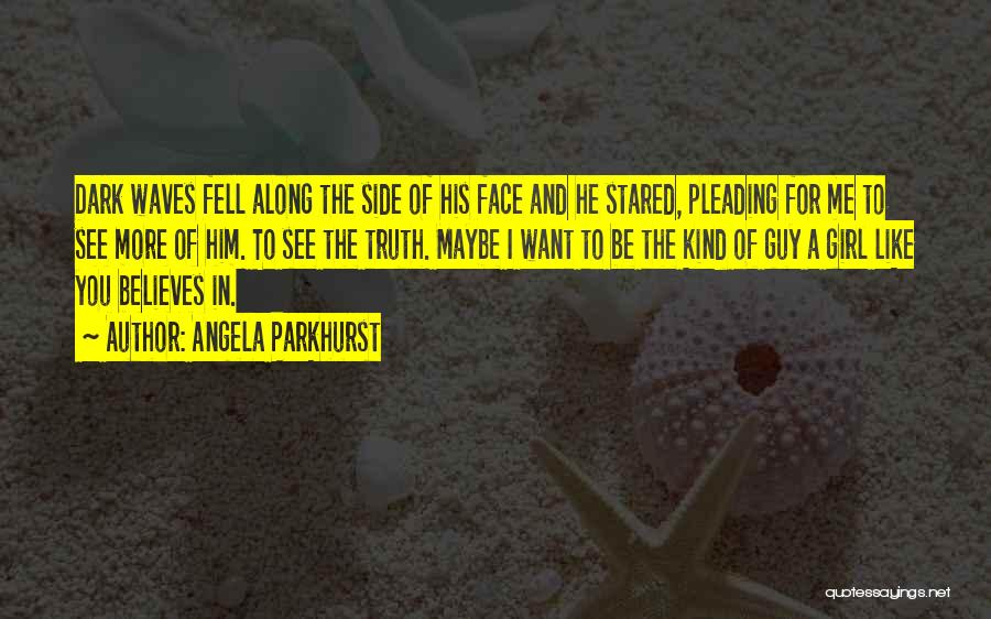 The Dark Side Of Love Quotes By Angela Parkhurst