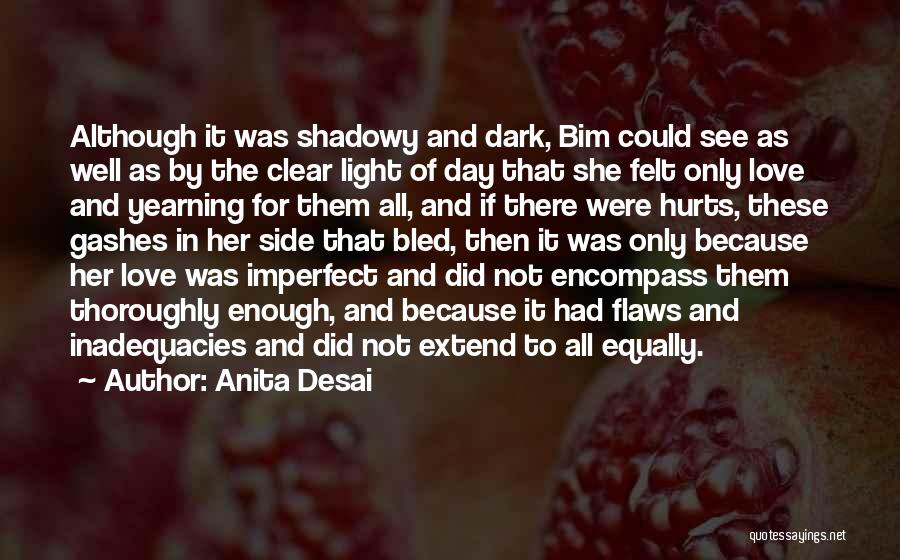 The Dark Side Of Love Quotes By Anita Desai
