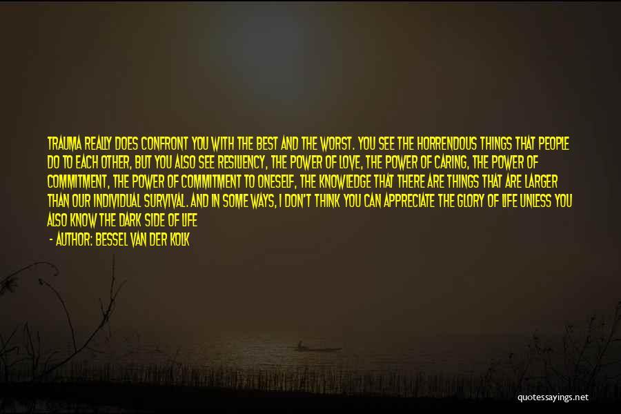 The Dark Side Of Love Quotes By Bessel Van Der Kolk