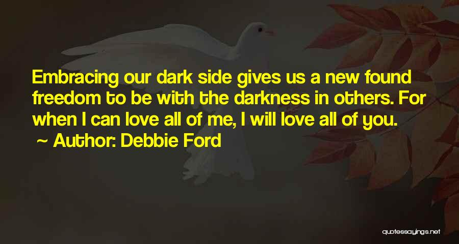 The Dark Side Of Love Quotes By Debbie Ford