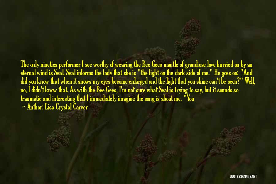 The Dark Side Of Love Quotes By Lisa Crystal Carver