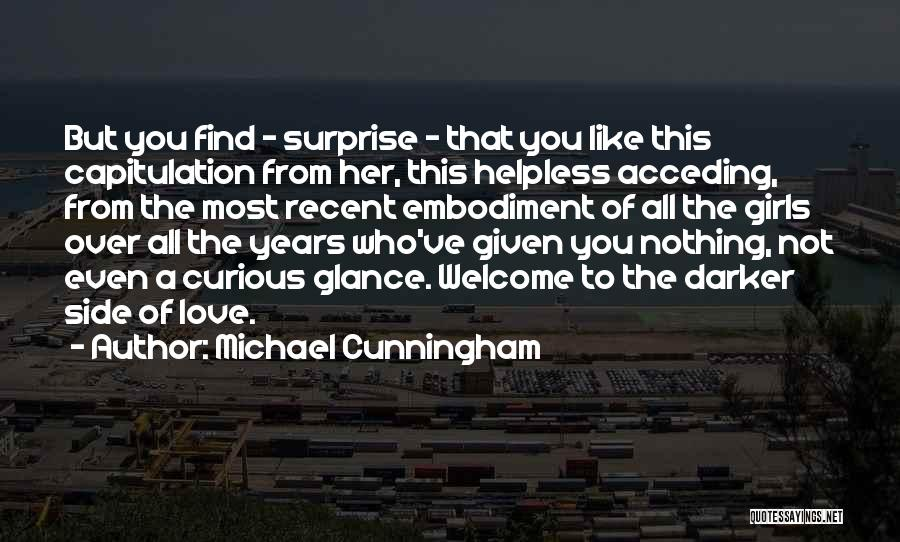 The Dark Side Of Love Quotes By Michael Cunningham