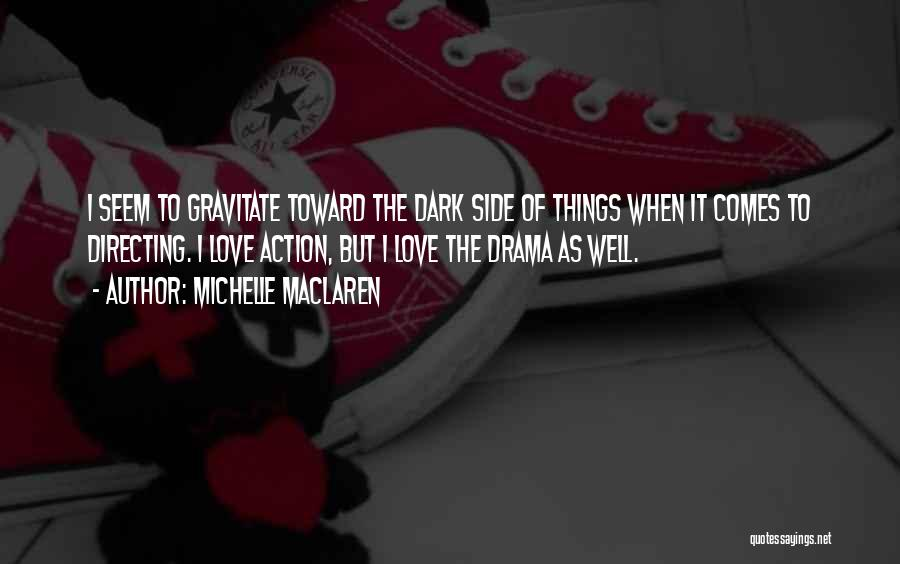 The Dark Side Of Love Quotes By Michelle MacLaren