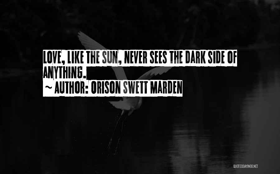 The Dark Side Of Love Quotes By Orison Swett Marden