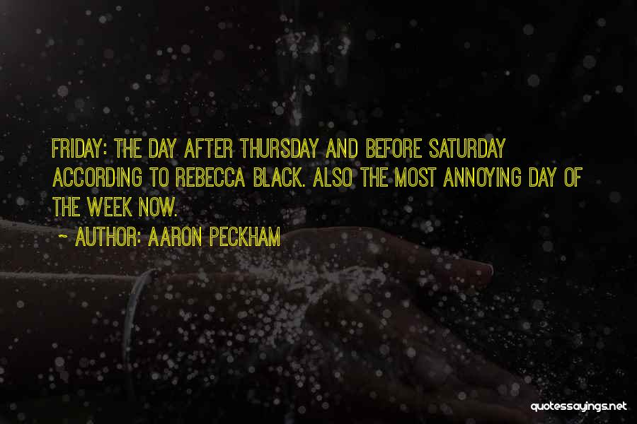 The Day Friday Quotes By Aaron Peckham