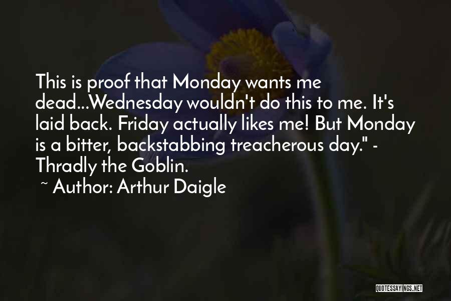 The Day Friday Quotes By Arthur Daigle