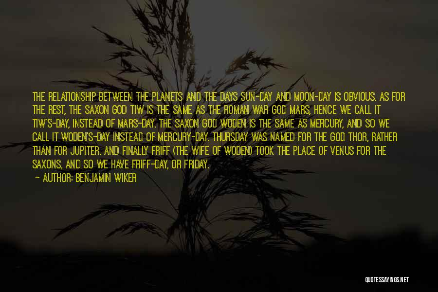 The Day Friday Quotes By Benjamin Wiker