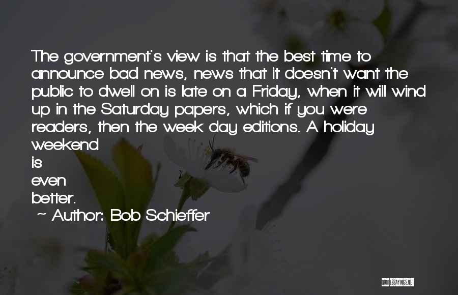 The Day Friday Quotes By Bob Schieffer