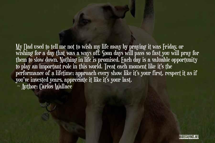 The Day Friday Quotes By Carlos Wallace