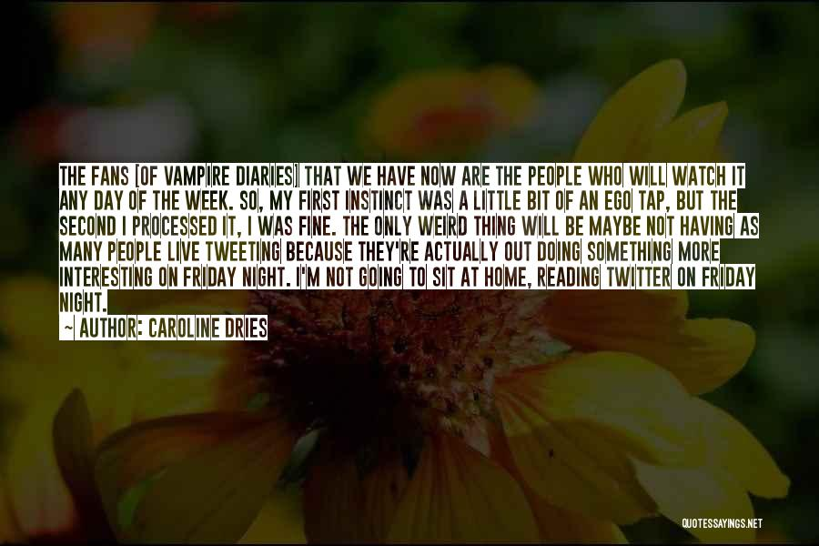The Day Friday Quotes By Caroline Dries