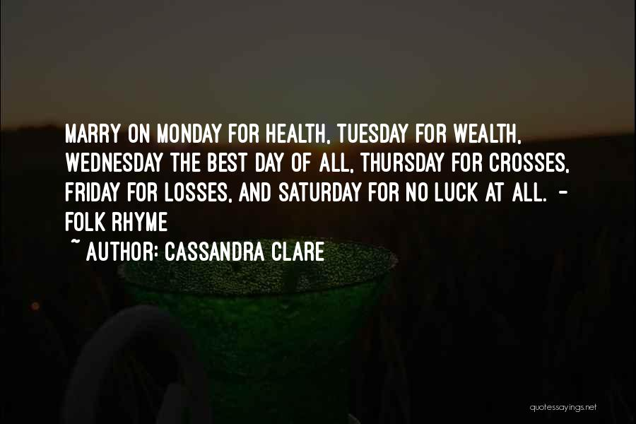 The Day Friday Quotes By Cassandra Clare