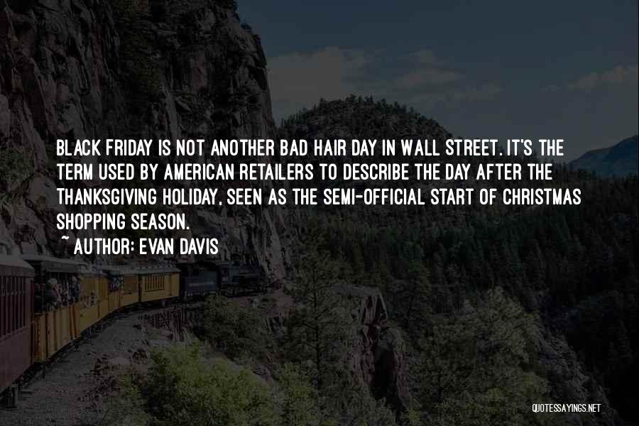 The Day Friday Quotes By Evan Davis