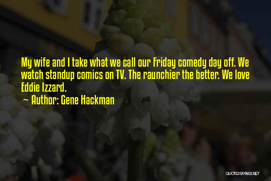 The Day Friday Quotes By Gene Hackman