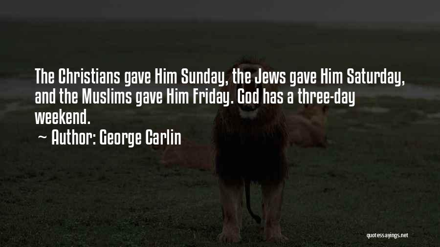 The Day Friday Quotes By George Carlin