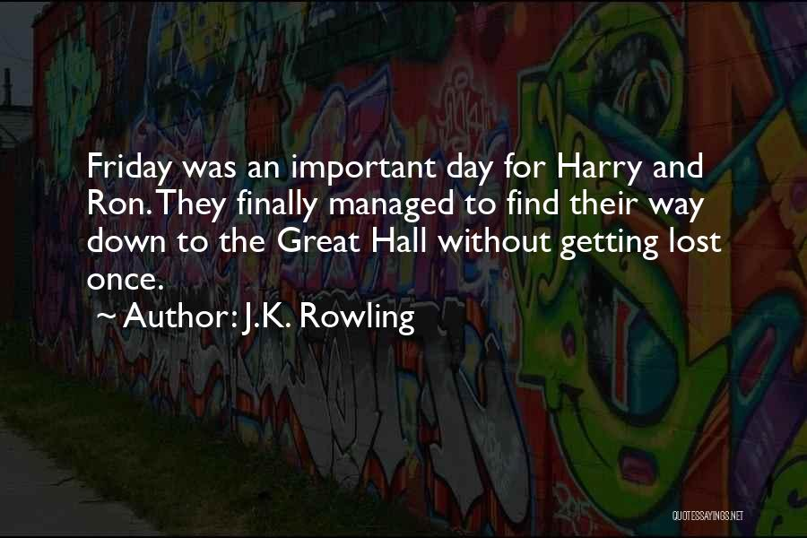 The Day Friday Quotes By J.K. Rowling