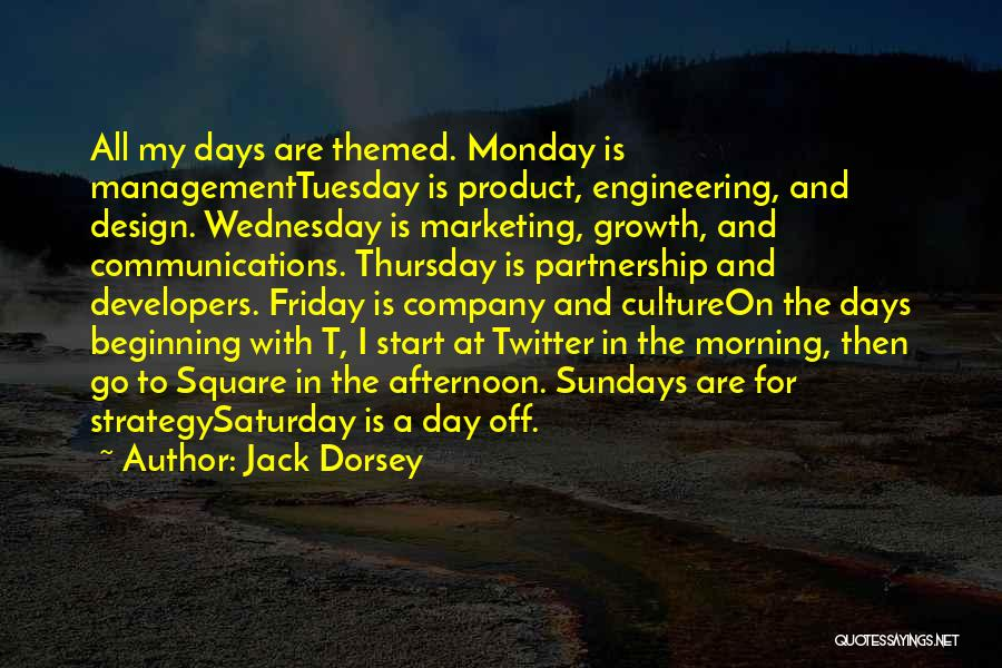 The Day Friday Quotes By Jack Dorsey