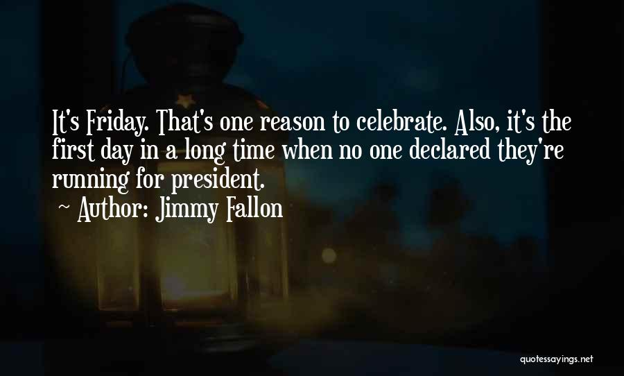 The Day Friday Quotes By Jimmy Fallon
