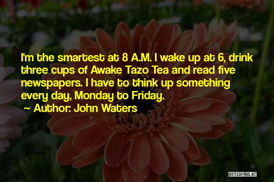 The Day Friday Quotes By John Waters