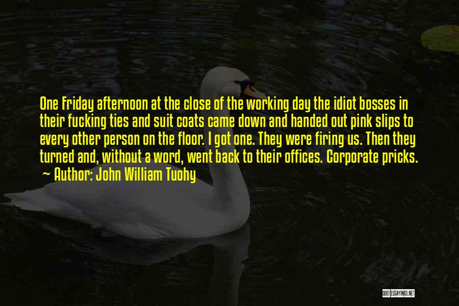 The Day Friday Quotes By John William Tuohy