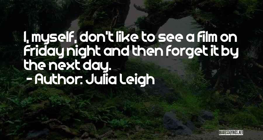 The Day Friday Quotes By Julia Leigh