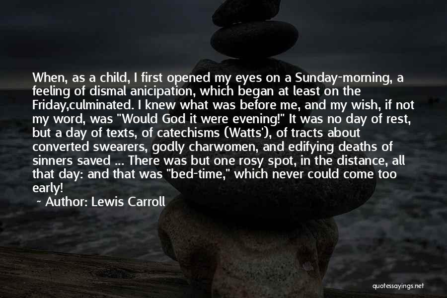 The Day Friday Quotes By Lewis Carroll