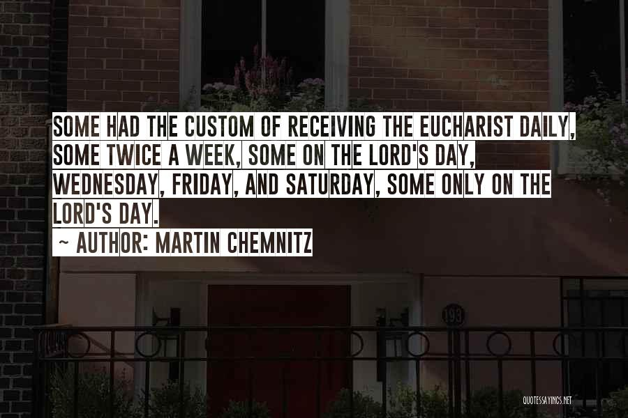 The Day Friday Quotes By Martin Chemnitz