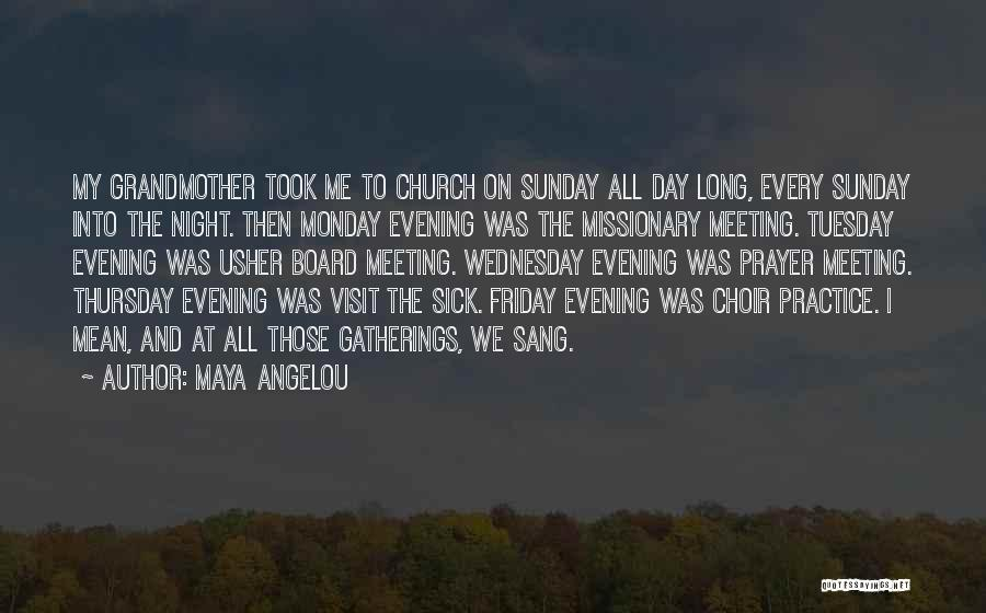 The Day Friday Quotes By Maya Angelou