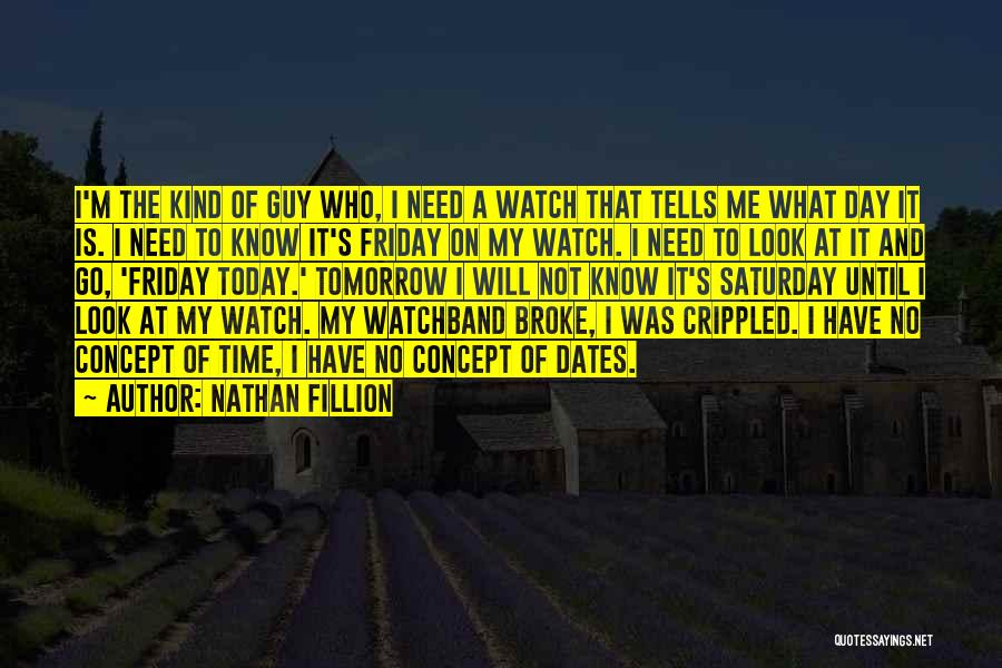 The Day Friday Quotes By Nathan Fillion