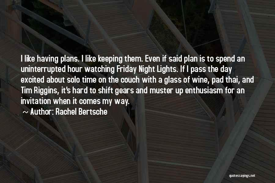 The Day Friday Quotes By Rachel Bertsche