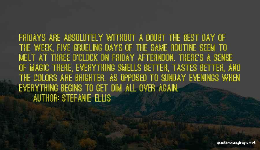 The Day Friday Quotes By Stefanie Ellis