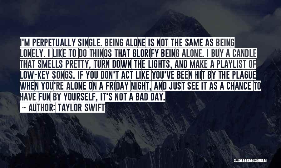The Day Friday Quotes By Taylor Swift