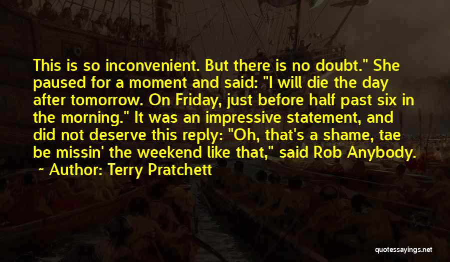 The Day Friday Quotes By Terry Pratchett