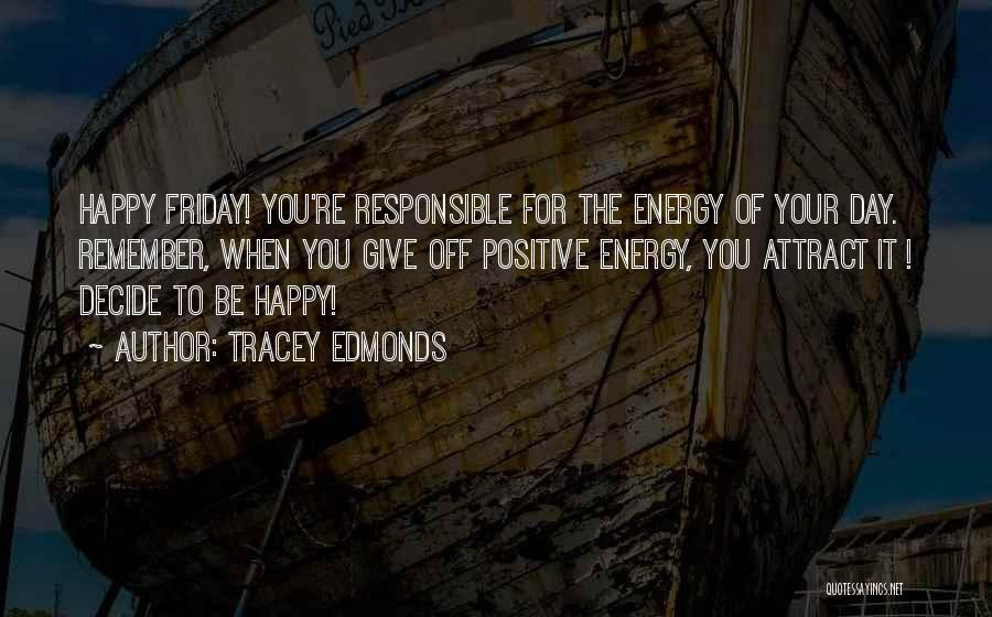 The Day Friday Quotes By Tracey Edmonds