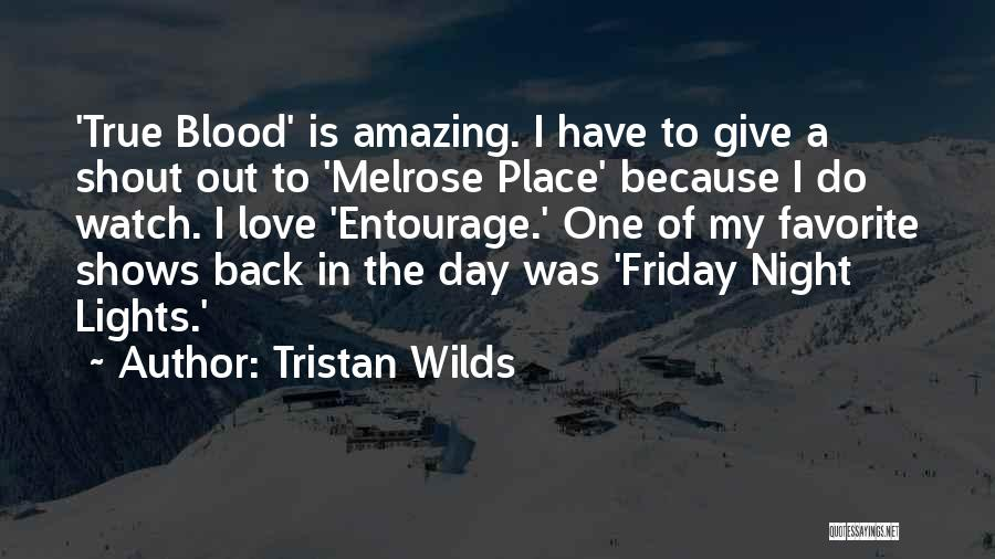 The Day Friday Quotes By Tristan Wilds
