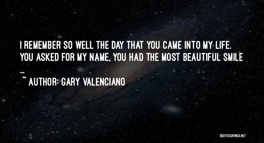The Day You Came Into My Life Quotes By Gary VAlenciano