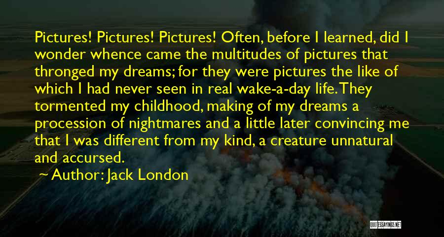 The Day You Came Into My Life Quotes By Jack London