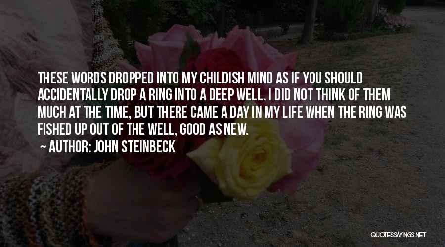 The Day You Came Into My Life Quotes By John Steinbeck